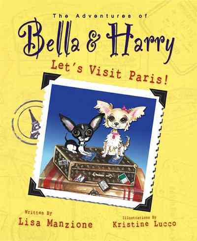 The Adventures of Bella and Harry By Manzione, Lisa/ Lucco, Kristine (ILT)